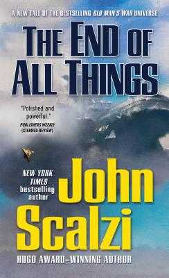 The End of All Things - Scalzi, John