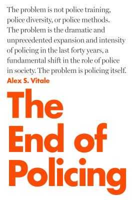 The End of Policing - Vitale, Alex S