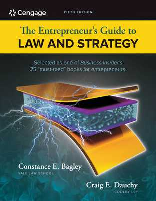 The Entrepreneur's Guide to Law and Strategy - Bagley, Constance E, and Dauchy, Craig E