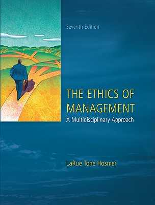 The Ethics of Management - Hosmer, La Rue Tone