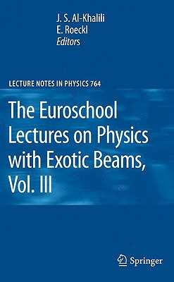 The Euroschool Lectures on Physics with Exotic Beams, Vol. III - Al-Khalili, J S (Editor), and Roeckl, Ernst (Editor)