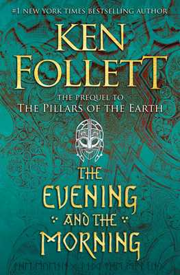 The Evening and the Morning - Follett, Ken