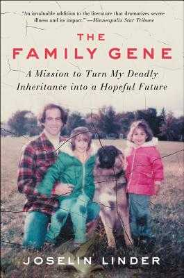 The Family Gene: A Mission to Turn My Deadly Inheritance into a Hopeful Future - Linder, Joselin