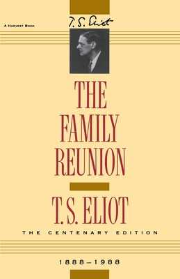 The Family Reunion - Eliot, T S, Professor