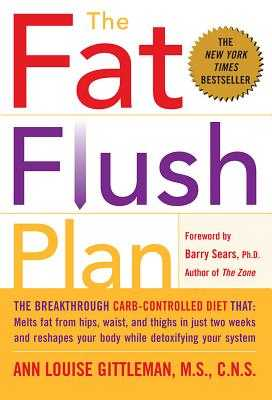 The Fat Flush Plan - Gittleman, Ann Louise, PH.D., CNS
