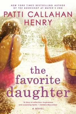 The Favorite Daughter - Henry, Patti Callahan