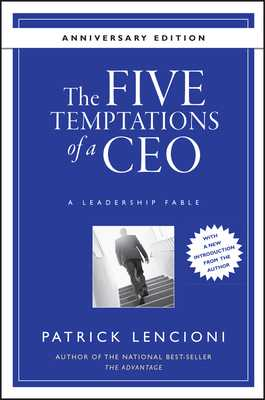 The Five Temptations of a Ceo, 10th Anniversary Edition: A Leadership Fable - Lencioni, Patrick M