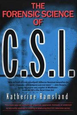 The Forensic Science of C.S.I. - Ramsland, Katherine