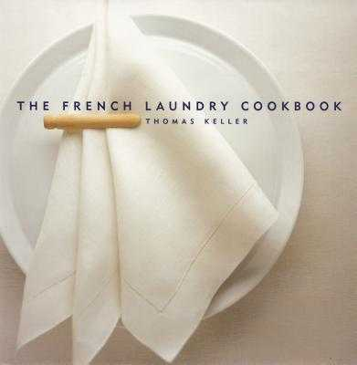 The French Laundry Cookbook - Heller, Susie (Contributions by), and Keller, Thomas, and Jones, Deborah, BSC (Photographer)