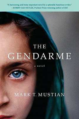The Gendarme - Mustian, Mark T