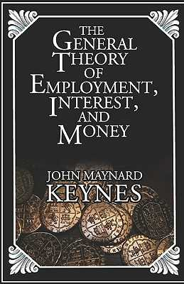 The General Theory Of Employment, Interest, And Money - Keynes, John Maynard, Fba