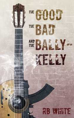 The Good the Bad and the Ballykelly - White, Rb