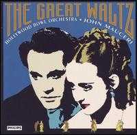 The Great Waltz - Hollywood Bowl Orchestra; John Mauceri (conductor)