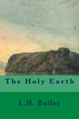 The Holy Earth - Bailey, L H