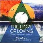 The Hope of Loving: Choral Music of Jake Runestad