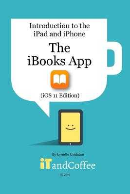 The iBooks App on the iPad and iPhone (iOS 11 Edition) - Coulston, Lynette