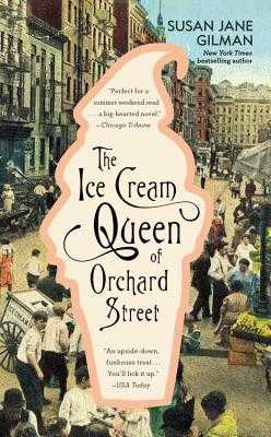 The Ice Cream Queen of Orchard Street - Gilman, Susan Jane