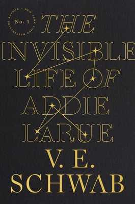 The Invisible Life of Addie Larue - Schwab, V E
