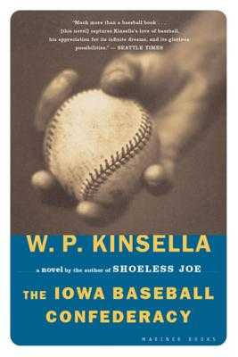 The Iowa Baseball Confederacy - Kinsella, W P