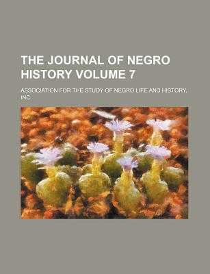 The Journal of Negro History Volume 7 - Woodson, Carter Godwin, and Association for the Study of
