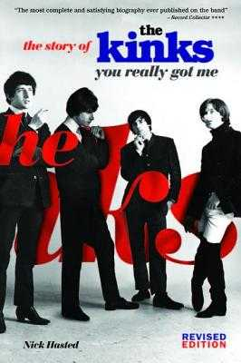 The Kinks: You Really Got Me - Hasted, Nick