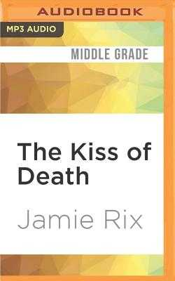 The Kiss of Death - Rix, Jamie, and Llewellyn, Robert, Mr. (Read by)