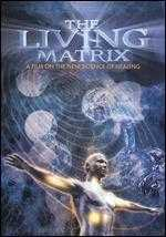The Living Matrix: A Film on the New Science of Healing