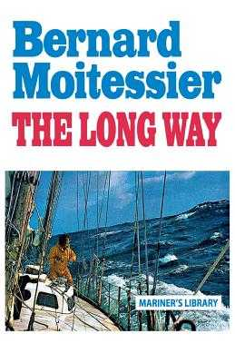 The Long Way - Moitessier, Bernard, and Rodarmor, William (Translated by)
