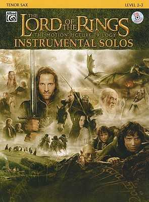 The Lord of the Rings Instrumental Solos: Tenor Sax: The Motion Picture Trilogy: Level 2-3 - Shore, Howard (Composer), and Galliford, Bill (Composer)
