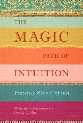The Magic Path of Intuition - Scovel Shinn, Florence, and Hay, Louise L (Introduction by)