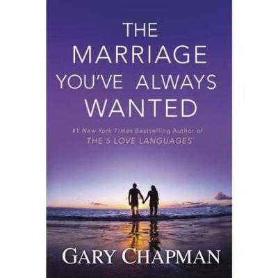 The marriage you've always wanted - Chapman, Gary