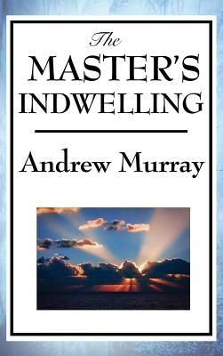 The Master's Indwelling - Murray, Andrew