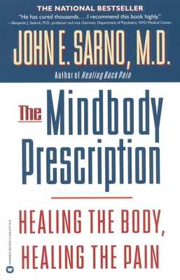 The Mind/Body Prescription - Sarno, John E