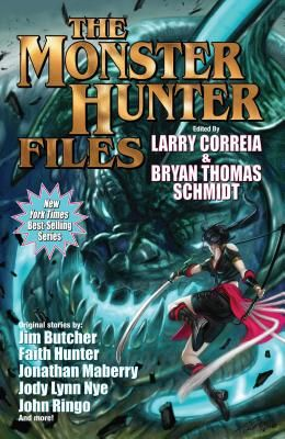 The Monster Hunter Files - Correia, Larry (Editor), and Schmidt, Bryan Thomas