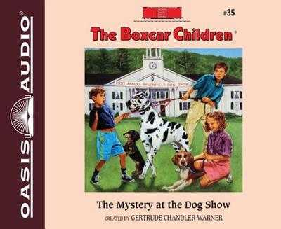 The Mystery at the Dog Show - Warner, Gertrude Chandler, and Lilly, Aimee (Narrator)
