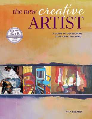 The New Creative Artist: A Guide to Developing Your Creative Spirit - Leland, Nita