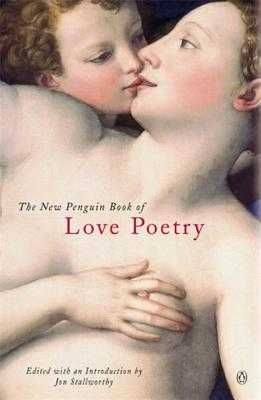 The New Penguin Book of Love Poetry - Penguin, and Stallworthy, Jon (Editor)