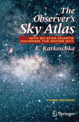 The Observer's Sky Atlas: With 50 Star Charts Covering the Entire Sky - Karkoschka, Erich