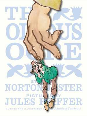 The Odious Ogre - Juster, Norton, and Feiffer, Jules (Illustrator)