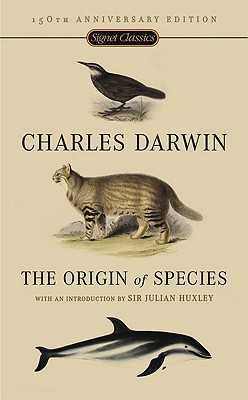 The Origin of Species: 150th Anniversary Edition - Darwin, Charles, Professor, and Huxley, Julian (Introduction by)