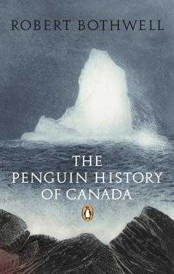 The Penguin History of Canada - Bothwell, Robert