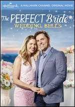 The Perfect Bride: Wedding Bells - Alex Wright