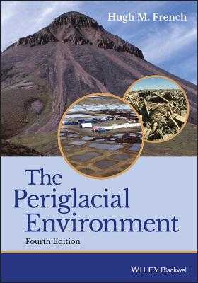 The Periglacial Environment - French, Hugh M.
