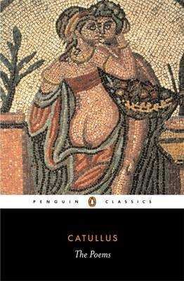 The Poems - Catullus, and Whigham, Peter (Editor)