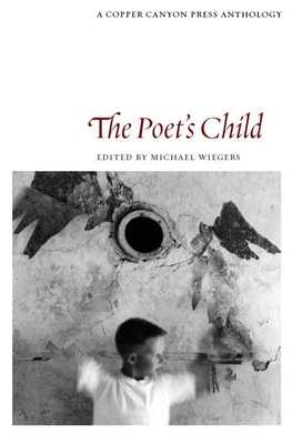 The Poet's Child: Edited by Michael Wiegers - Wiegers, Michael (Editor)