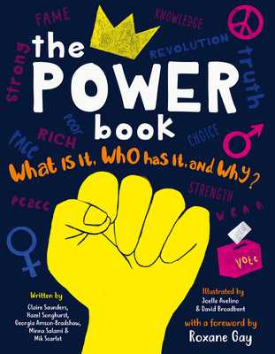 The Power Book: What Is It, Who Has It and Why? - Gay, Roxane (Foreword by), and Saunders, Claire, and Amson-Bradshaw, Georgia