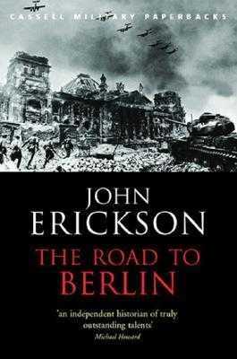 The Road To Berlin - Erickson, John, Prof.