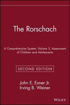 The Rorschach, Assessment of Children and Adolescents - Exner, John E, and Weiner, Irving B