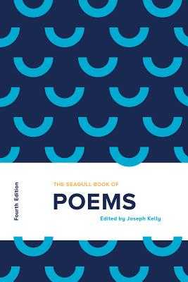 The Seagull Book of Poems - Kelly, Joseph (Editor)