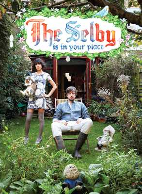 The Selby Is in Your Place - Selby, Todd (Photographer), and Arfin, Lesley